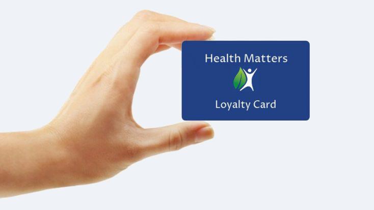 Health Matters Loyalty Card