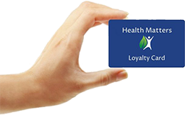 Earn Points on your Health Matters Loyalty Card